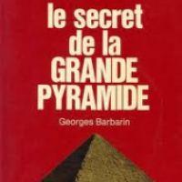 Le secret de la GRANDE PYRAMIDE